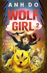 Wolf girl. 2, La grande évasion / Anh Do | Do, Anh (1977-....). Auteur