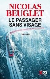Le passager sans visage / Nicolas Beuglet | Beuglet, Nicolas. Auteur