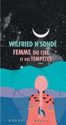 Femme du ciel et des tempêtes   N'sondé, Wilfried - Auteur du texte