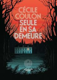 Seule en sa demeure / Cécile Coulon   Coulon, Cécile (1990-....). Auteur