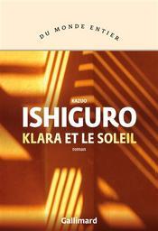 Klara et le Soleil   Ishiguro, Kazuo (1954) - Auteur du texte