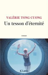 Un tesson d'eternité / Valérie Tong Cuong   Tong Cuong, Valérie. Auteur